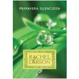 Primavera Silenciosa (Ebook) - Rachel Carson