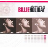 Só O Melhor De  - Billie Holiday (CD) - Billie Holiday