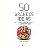 50 Grandes Ideias Da Humanidade Que Você Precisa Conhecer - Ben Dupré