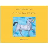O Dia da Festa - Renato Moriconi