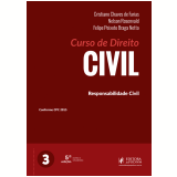 Curso de Direito Civil - Responsabilidade Civil (Vol. 3) - Felipe Peixoto Braga Netto, Nelson Rosenvald, Cristiano Chaves de Farias