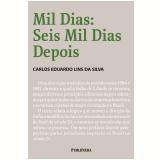 Mil Dias - Carlos Eduardo Lins da Silva