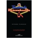 A Terrorista Desconhecida - Richard Flanagan