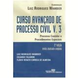 Curso Avançado de Processo Civil (Vol. 3) - Luiz Rodrigues Wambier, Eduardo Talamini , Flávio Renato Correia de Almeida
