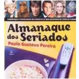 Almanaque dos Seriados - Paulo Gustavo Pereira