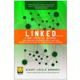 Linked: A Nova Ciência dos Networks - Albert-László Barabási