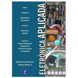 Eletrônica Aplicada - Salomão Choueri Jr., Eduardo Cesar Alves Cruz