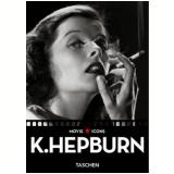 Katharine Hepburn - Paul Duncan (Editor)