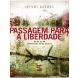 Passagem para a Liberdade - Henry Katina