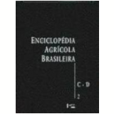 Enciclopédia Agrícola Brasileira C-D Vol. 2 - Julio Seabra Inglez de Sousa