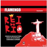 Flamengo - Rei do Rio - Celso Unzelte