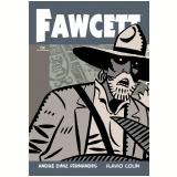 Fawcett - André Diniz, Flavio Colin