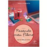 Fazendo Meu Filme (Vol. 2) - Paula Pimenta