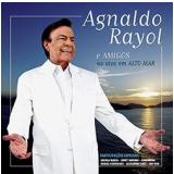 Agnaldo Rayol E Amigos Ao Vivo Em Alto Mar (CD) - Agnaldo Rayol