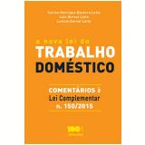 A Nova Lei Do Trabalho Doméstico (comentários À Lei Complementar N. 150/2015) - Carlos Henrique Bezerra Leite