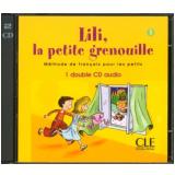 Lili, La Petite Grenouille 1 - 2 CD´S Classe - Importado - S. Meyer-dreux