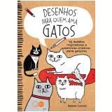 Desenhos Para Quem Ama Gatos - Gemma Correll