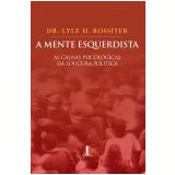 A Mente Esquerdista - Lyle H. Rossiter
