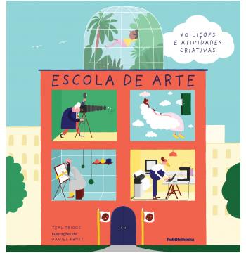 Escola de Arte: 40 Lições e Atividades Criativas