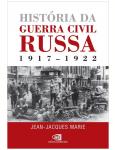 Hist�ria Da Guerra Civil Russa 1917 - 1922