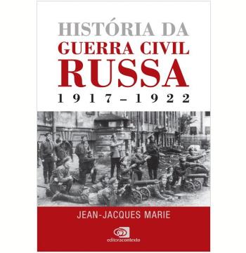 História da Guerra Civil Russa 1917 - 1922