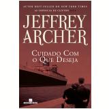 As Crônicas de Clifton - Cuidado Com o Que Deseja (Vol. 4) - Jeffrey Archer