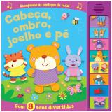 Cabeça, Ombro, Joelho e Pé - Com 8 Sons Divertidos - Ciranda Cultural