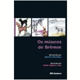 Os Músicos de Brêmen - Pedro Ernesto Luna