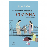 A Conversa Chegou à Cozinha - Rita Lobo