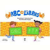 ABC em Libras - Sueli Ramalho Segala , Benedicta A. Costa dos Reis