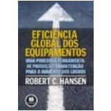Eficiência Global dos Equipamentos - Robert C. Hansen