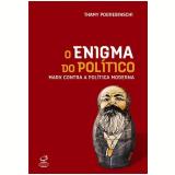 O Enigma do Político - Thamy Pogrebinschi