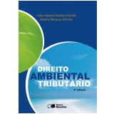 Direito Ambiental Tributário - Celso Antonio Pacheco Fiorillo, Renata Marques Ferreira