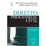 Direito Processual Civil - (Vol.5) - Renato Montans de Sá, Fábio de Vasconcellos Menna
