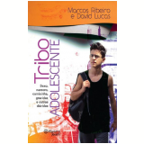Tribo Adolescente - Marcos Ribeiro, David Lucas