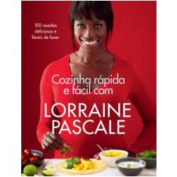 Cozinha R�pida E F�cil Com Lorraine Pascale