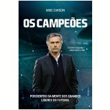 Os Campeões: Por Dentro da Mente dos Grandes Líderes do Futebol - Mike Carson