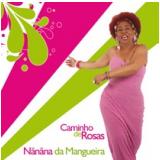 Nãnãna da Mangueira - Caminho de Rosas (CD) - Nãnãna Da Mangueira