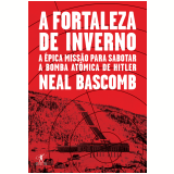 Fortaleza de Inverno - Neal Bascomb
