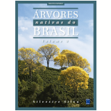 Árvores Nativas do Brasil (Vol. 03) - Silvestre Silva