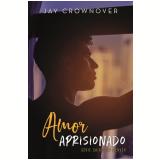 Amor Aprisionado - Jay Crownover