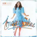 Aline Barros - Imaginaline (CD) - Aline Barros