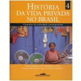 História da Vida Privada no Brasil (Vol. 4) - Lilia Moritz Schwarcz (Org.)