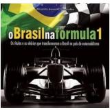 O Brasil na Fórmula 1 - Alexandre Armando Vasconcellos