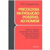 Psicologia da Evolucao Possivel ao Homem - Piotr D. Ouspensky