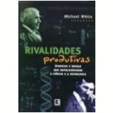 Rivalidades Produtivas - Michael White