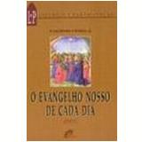 Evangelho Nosso de Cada Dia, o Ano C - Jaldemir Vitorio