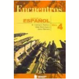 Encuentros Curso de Espa�ol Libro 4 8� S�rie - M. Cristina G. Pacheco, Jaime Marinero, Victor Barrionuevo
