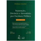 Separação, Divórcio e Inventário por Escritura Pública - Christiano Cassettari