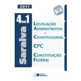 Legislação Administração e Constitucional CPC e Constituição Federal  (4 em 1) - 2011 - Editora Saraiva